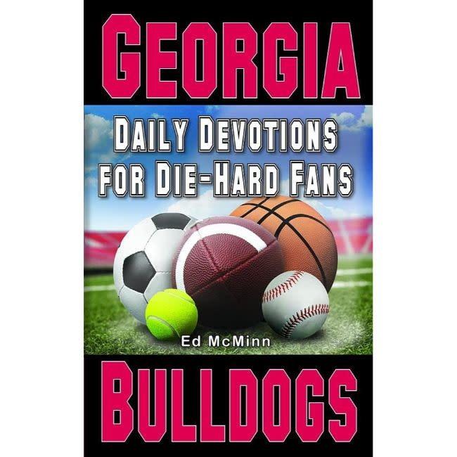 ED MCMINN Daily Devotions for Die-Hard Fans: Georgia Bulldogs