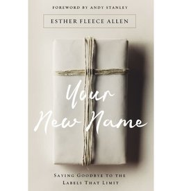 ESTHER FLEECE Your New Name: Saying Goodbye To Labels That Limit