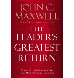 JOHN MAXWELL The Leader's Greatest Return