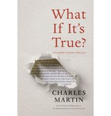 Charles Martin What If It's True?