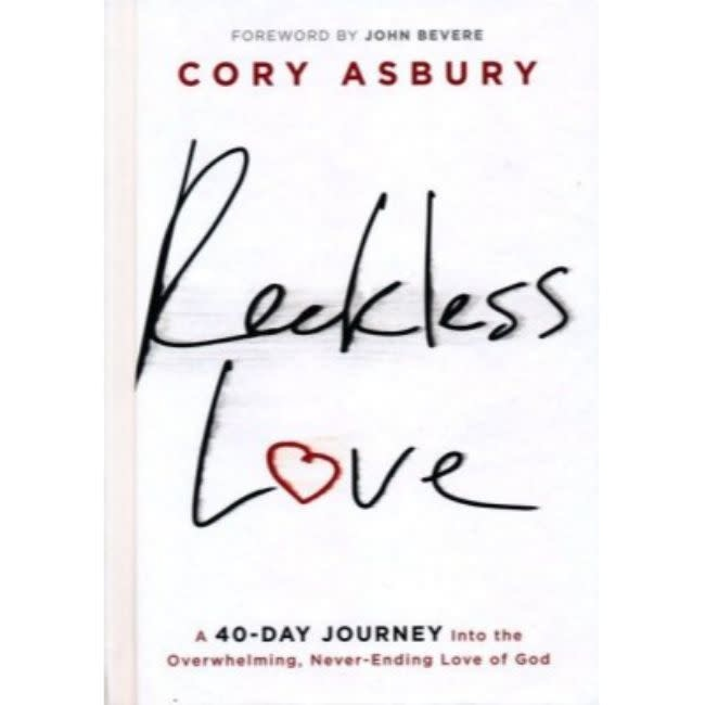Reckless Love: A 40-Day Journey Into the Overwhelming, Never-Ending Love of God