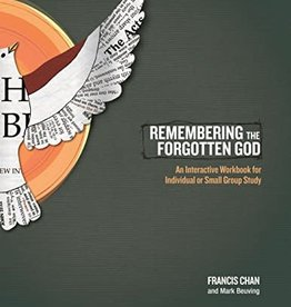 FRANCIS CHAN Remembering the Forgotten God: An Interactive Workbook for Individual or Small Group Study