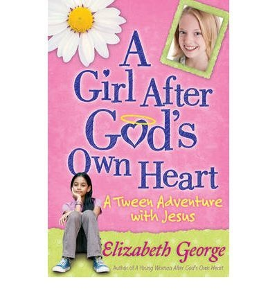 ELIZABETH GEORGE A Girl After God's Own Heart