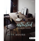 Beth Moore Entrusted: A Study of 2 Timothy