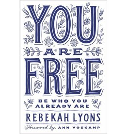 REBEKAH LYONS You Are Free