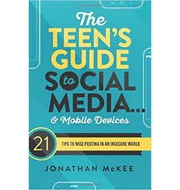 JONATHAN MCKEE The Teen's Guide To Social Media & Mobile Devices