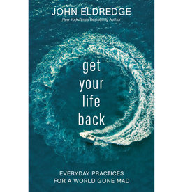 John Eldredge Get Your Life Back