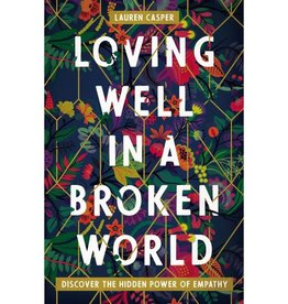 LAUREN CASPER Loving Well In A Broken World