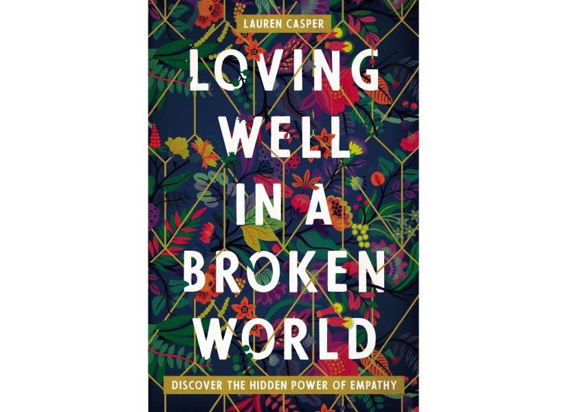 LAUREN CASPER Loving Well In A Broken World