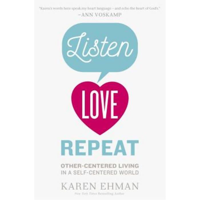 Karen Ehman Listen Love Repeat