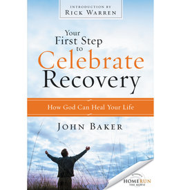 JOHN BAKER Your First Step To Celebrate Recovery