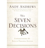 ANDY ANDREWS The Seven Decisions