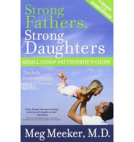 Meg Meeker Strong Fathers, Strong Daughters Workbook