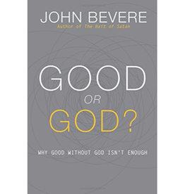 JOHN BEVERE Good Or God