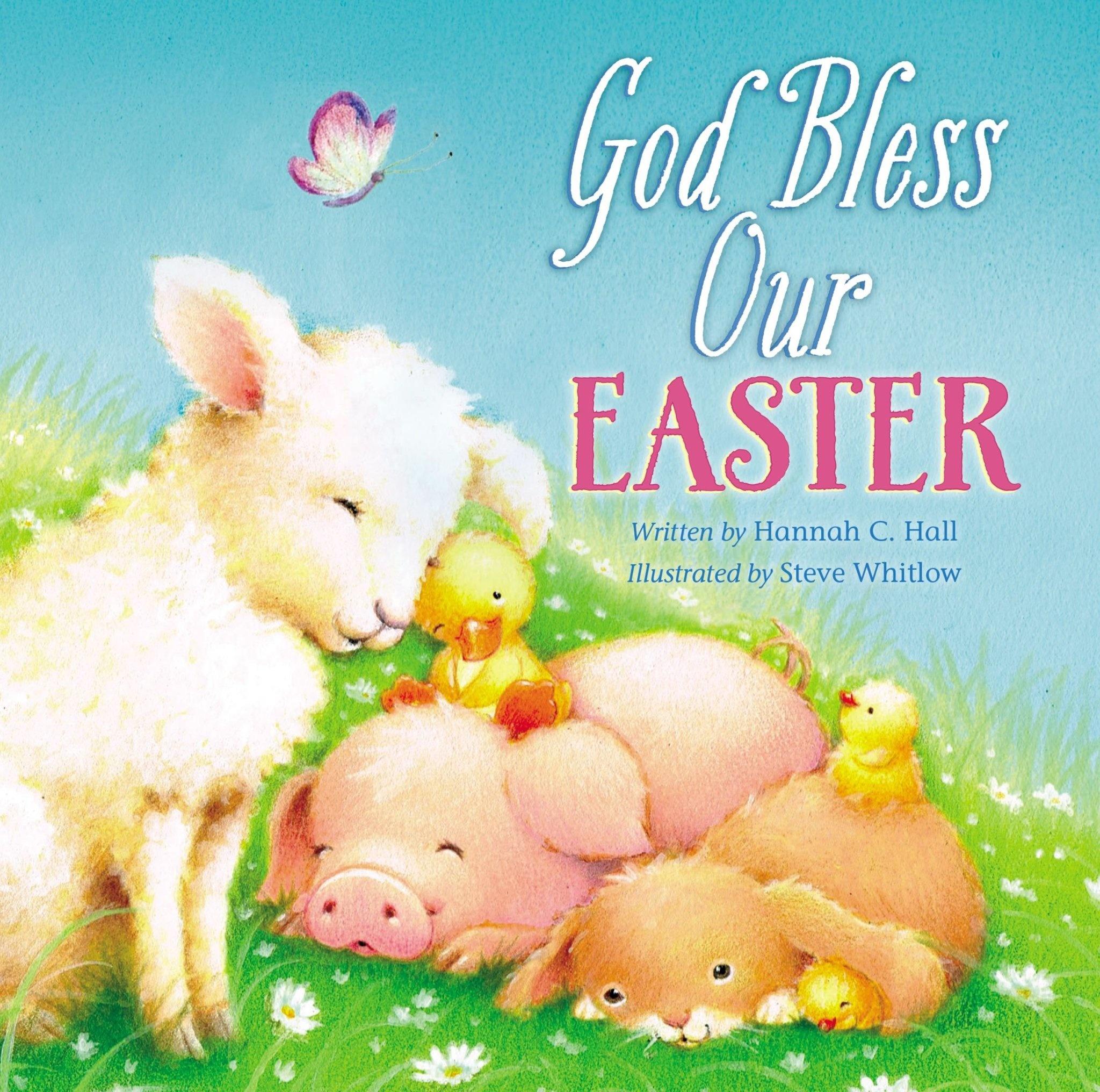 Hannah C Hall God Bless Our Easter