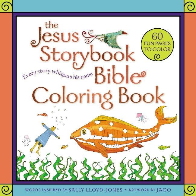 SALLY LLOYD - JONES The Jesus Storybook Bible Coloring Book