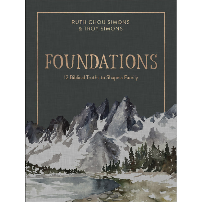 Ruth Chou Simmons Foundations: 12 Biblical Truths to Shape a Family