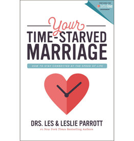 DRS. LES AND LESLIE PARROTT Your Time-Starved Marriage