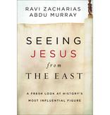 RAVI ZACHARIUS Seeing Jesus From The East
