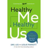 DRS. LES AND LESLIE PARROTT Healthy Me Healthy Us