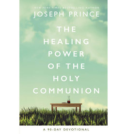 JOSEPH PRINCE The Healing Power Of The Holy Communion