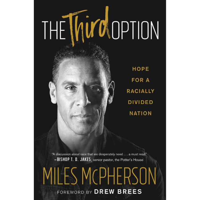 MILES MCPHERSON The Third Option: Hope for a Racially Divided Nation