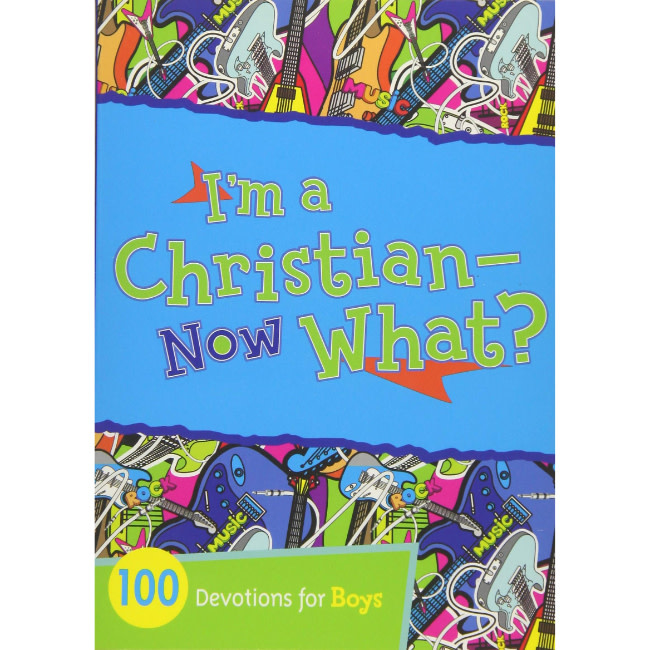 I'm A Christian - Now What? 100 Devotions For Boys