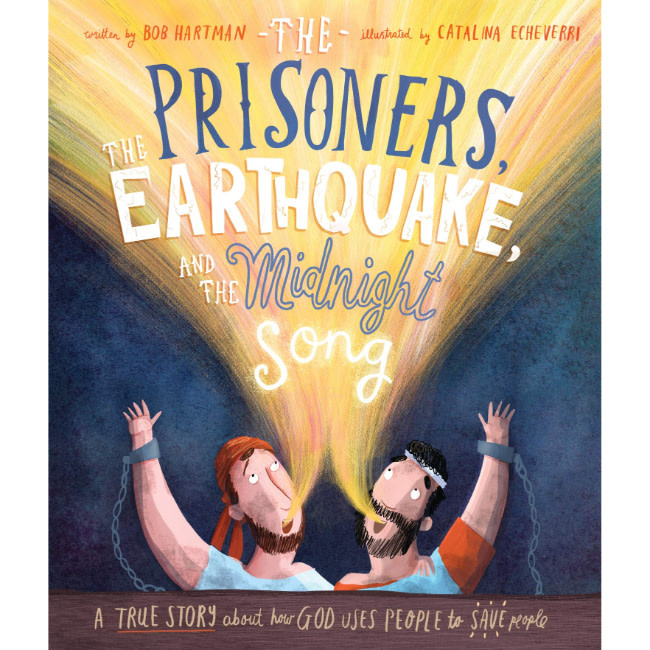 The Prisoners, the Earthquake, and the Midnight Song: A True Story about How God Uses People to Save People