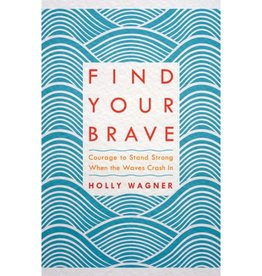 HOLLY WAGNER Find Your Brave