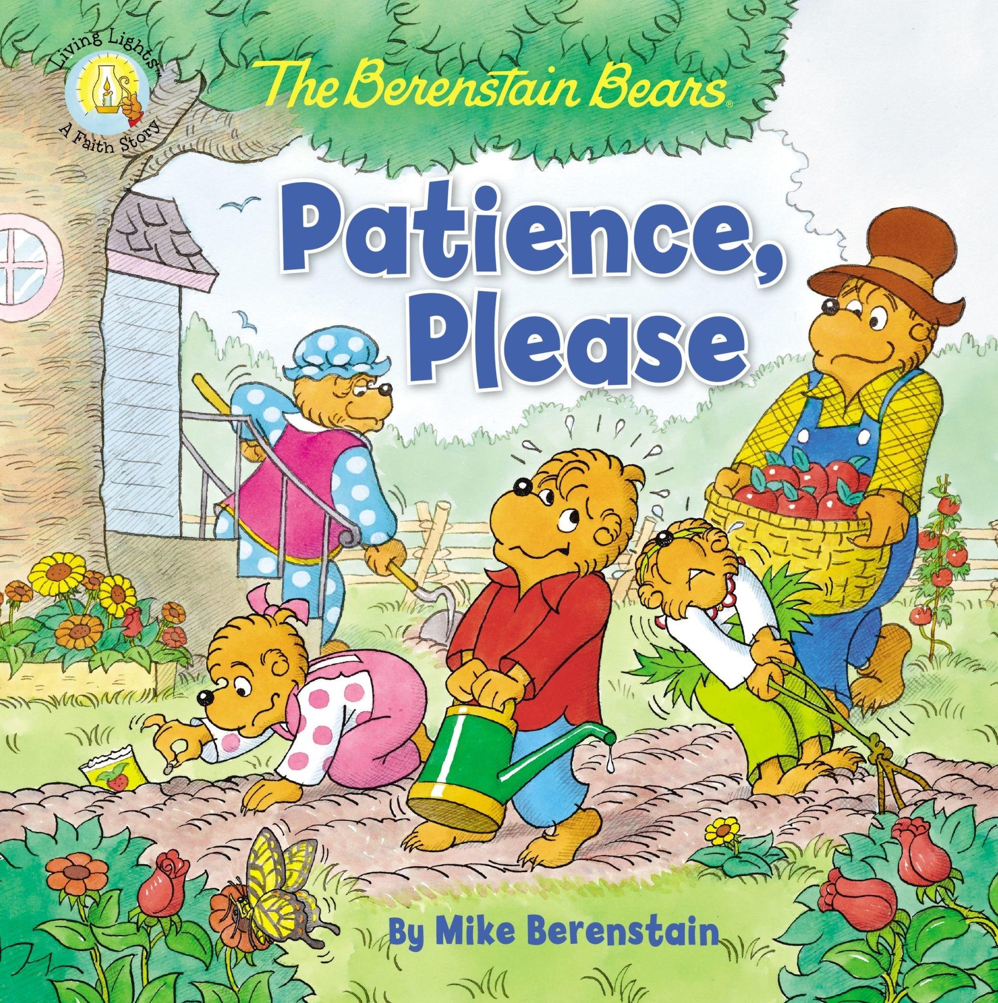 JAN BERENSTAIN The Berenstain Bears Patience, Please