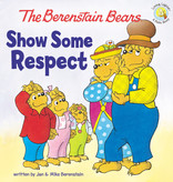 JAN BERENSTAIN The Berenstain Bears Show Some Respect