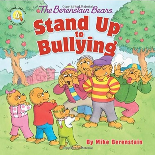 JAN BERENSTAIN The Berenstain Bears Stand Up To Bullying