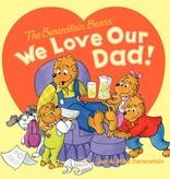 JAN BERENSTAIN The Berenstain Bears: We Love Our Dad!