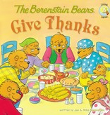 JAN BERENSTAIN The Berenstain Bears Give Thanks