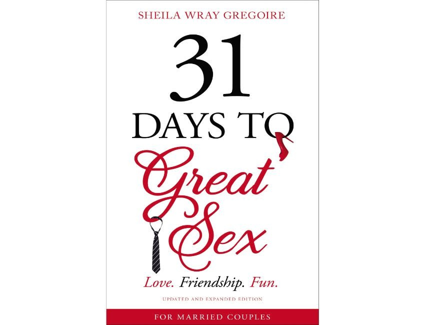 SHEILA WRAY GREGOIRE 31 Days To Great Sex