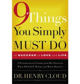 Henry Cloud 9 Things You Simply Must Do to Succeed in Love and Life
