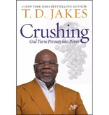 T.D. JAKES Crushing: God Turns Pressure Into Power Paperback
