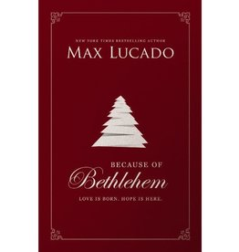 Max Lucado Because of Bethlehem