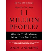 ANDY ANDREWS How Do You Kill 11 Million People