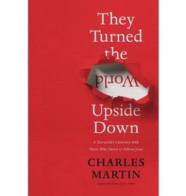 CHARLES MARTIN They Turned the World Upside Down