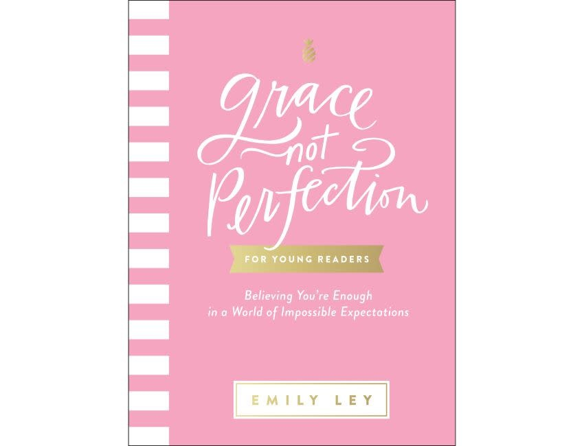 EMILY LEY Grace Not Perfection For Young Readers