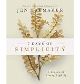 Jen Hatmaker 7 Days of Simplicity: A Season of Living Lightly