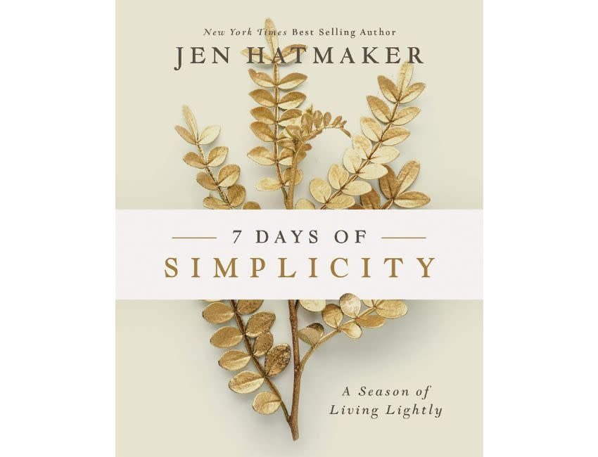 JEN HATMAKER 7 Days of Simplicity: A Season of Living Lightly