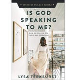 LYSA TERKEURST Is God Speaking to Me?: How to Discern His Voice and Direction