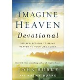 John Burke Imagine Heaven Devotional: 100 Reflections to Bring Heaven to Your Life Today