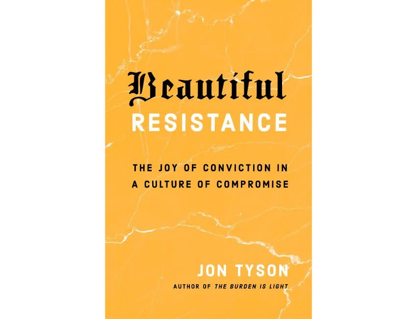 Beautiful Resistance: The Joy of Conviction in a Culture of Compromise