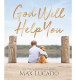 Max Lucado God Will Help You