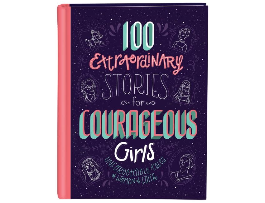 JEAN FISCHER 100 Extraordinary Stories for Courageous Girls: Unforgettable Tales of Women of Faith