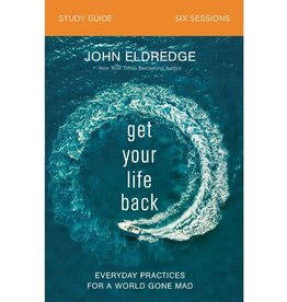 John Eldredge Get Your Life Back Study Guide