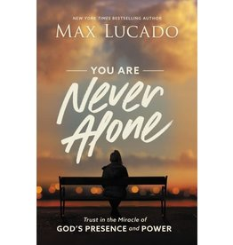 Max Lucado Your  Are Never Alone